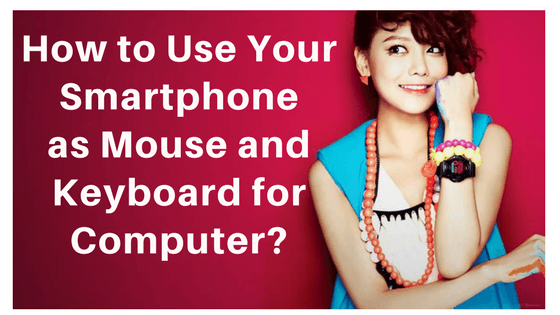 use phone as mouse and Keyboard for Computer